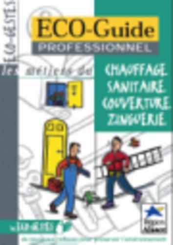 """Afficher """"ECO-Guide professionnel : Chauffage, sanitaire, couverture, zinguerie"""""""